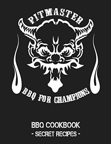 Pitmaster - BBQ For Champions: Grey BBQ Cookbook - Secret Recipes For Men by Pitmaster BBQ