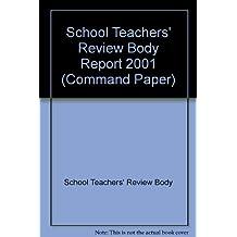 School Teachers' Review Body Report 2001 (Command Paper)