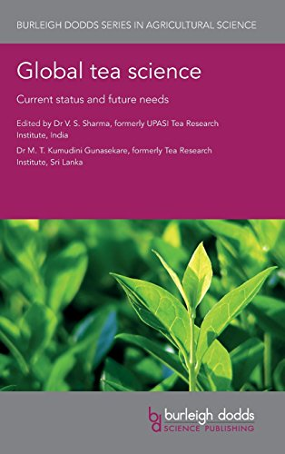 Global tea science: Current status and future needs (Burleigh Dodds Series in Agricultural Science)