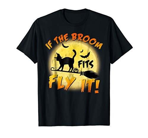 If The Broom Fits Fly It T-shirt Black Cat Witch Pumpkin (Witch Black Cat Pumpkin)