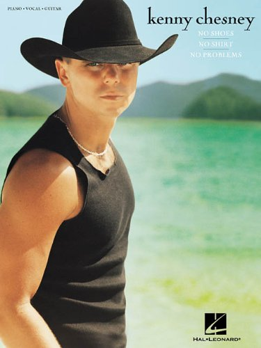 - Kenny Chesney - No Shoes, No Shirt, No Problems
