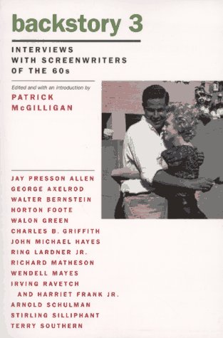 Backstory 3: Interviews with Screenwriters of the 60s (Backstory Series) by University of California Press