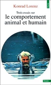 Trois essais sur le comportement animal et humain par Lorenz