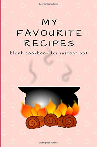 Mini Pocket Purse Instant Pot Blank Recipe Book: Collect Favorite Recipe Notes For Future Daughter & Grandkids In Custom Personal Cook Book; 120 Recipe Journal & Organizer; Small & Slim Food Planner