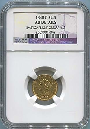 1848 C $2.50, Gold (Pre-1933) AU Details NGC