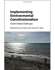 Implementing Environmental Constitutionalism: Current Global Challenges