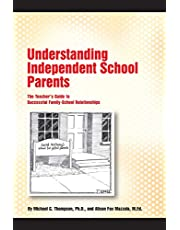 Understanding Independent School Parents: The Teacher's Guide to Successful Fami