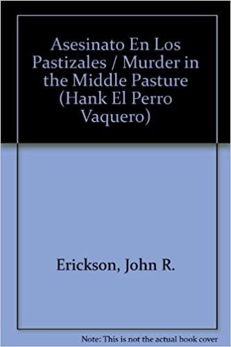 Asesinato En Los Pastizales / Murder in the Middle Pasture (Hank El Perro Vaquero) (Spanish Edition)
