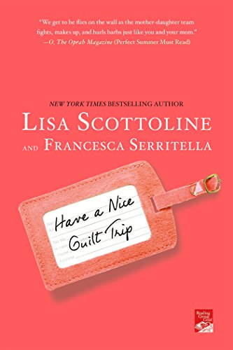 Have A Nice Guilt Trip (The Amazing Adventures Of An Ordinary Woman)