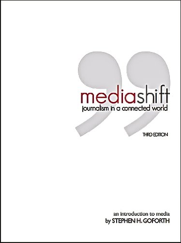 Media Shift: Journalism in a Connected World, 3rd Edition