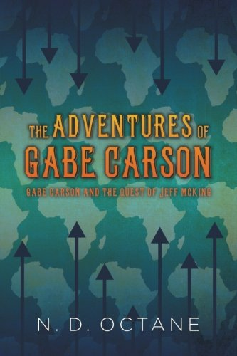 Download The Adventures of Gabe Carson: Gabe Carson and the Quest of Jeff McKing (Volume 1) pdf epub