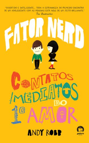Contatos imediatos do 1º amor - Fator nerd - vol. 1