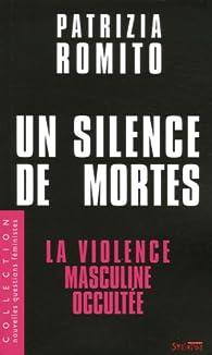 Un silence de mortes : La violence masculine occultée par Patrizia Romito