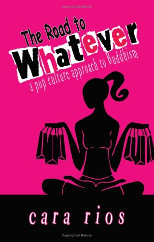 The Road to Whatever: a pop culture approach to Buddhism