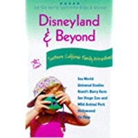Disneyland and Beyond: The Ultimate Family Guidebook