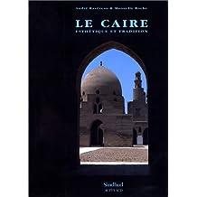 CAIRE (LE) : ESTHÉTIQUE ET TRADITION