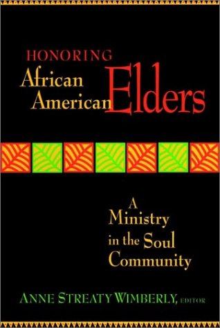 Books : Honoring African American Elders: A Ministry in the Soul Community (Jossey-Bass Religion-In-Practice Series)