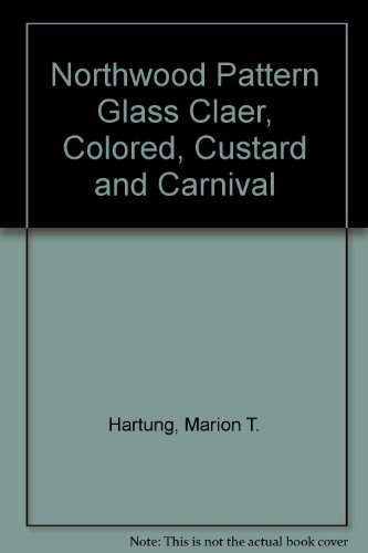 Northwood Pattern Glass In Color. Clear, Colored, Custard and Carnival - Northwood Carnival Glass Patterns