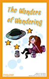 The Wonders of Wondering (Citizenship for Kids: Character education and social responsibility Book 2)