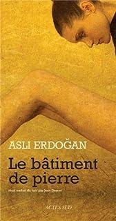 Le bâtiment de pierre : récit, Erdogan, Asli
