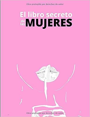 El libro secreto de las mujeres: Amazon.es: Chicas Wuomeen, Agata Crespo, Laura Rey, María Beleña, Elena Arribas, Bárbara Lledó: Libros