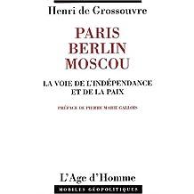 Paris, Berlin, Moscou