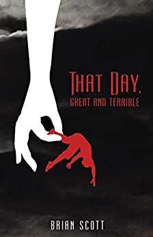 That Day, Great and Terrible by [Scott, Brian]
