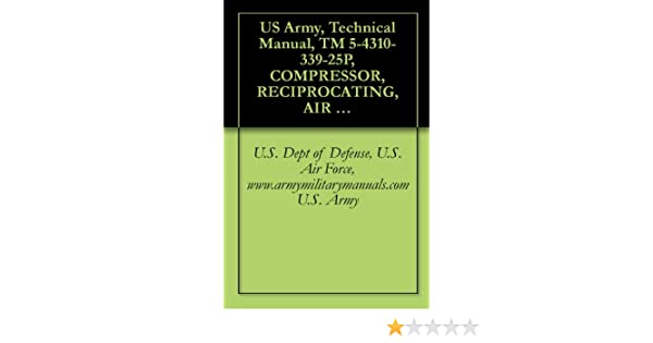 Us army technical manual tm 5 4310 339 25p compressor us army technical manual tm 5 4310 339 25p compressor reciprocating air 15 cfm 175 psi electric motor driven ingersoll rand model 242d7 12 fandeluxe Images