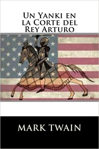Un Yanki en la Corte del Rey Arturo (Spanish Edition): Amazon.es: Mark Twain: Libros