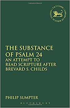 The Substance of Psalm 24 (The Library of Hebrew Bible/Old Testament Studies)