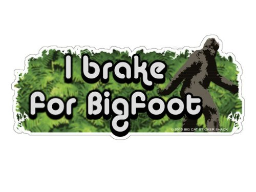 I Brake for Bigfoot (Bumper Sticker)