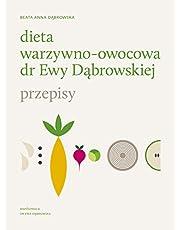 Dieta warzywno-owocowa dr Ewy Dabrowskiej Przepisy