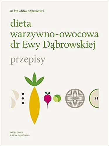 Dieta Warzywno Owocowa Dr Ewy Dabrowskiej Przepisy Amazon Co Uk