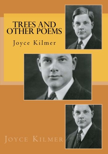 Trees and Other Poems: Joyce Kilmer