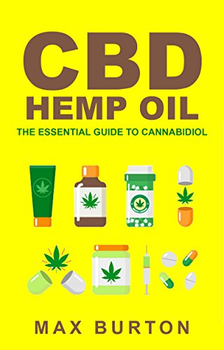 CBD Hemp Oil: The Essential Guide to Cannabidiol