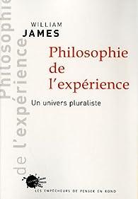 Philosophie de l'expérience : Un univers pluraliste par William James