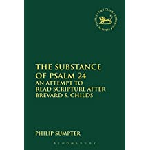 The Substance of Psalm 24: An Attempt to Read Scripture after Brevard S. Childs