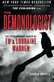 The Demonologist: The Extraordinary Career of Ed and Lorraine Warren (The Paranormal Investigators Featured in