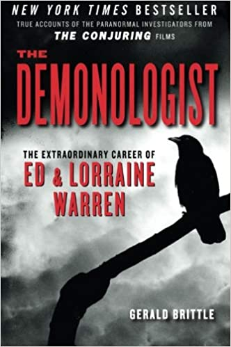 """The Demonologist: The Extraordinary Career of Ed and Lorraine Warren (The Paranormal Investigators Featured in the Film """"The Conjuring"""") Paperback – September 30, 2013 by Gerald Brittle  (Author)"""
