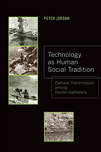 Technology as Human Social Tradition: Cultural Transmission among Hunter-Gatherers (Origins of Human Behavior and Cultur