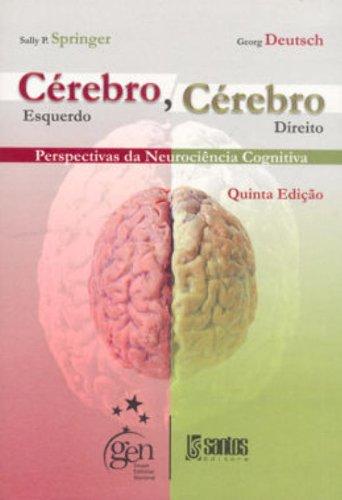 Cérebro Esquerdo, Cérebro Direito Perspectivas Da Neurociência Cognitiva