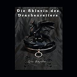 Die Sklavin des Drachenreiters
