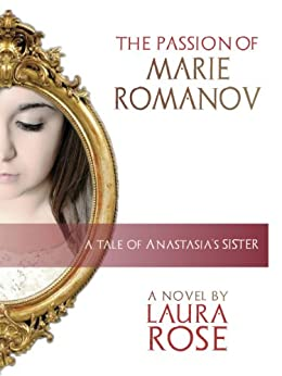 The Passion of Marie Romanov by [Rose, Laura]
