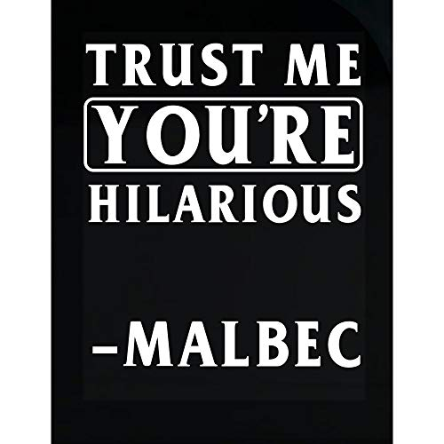 Trust Me You're Hilarious -Malbec - Transparent Sticker