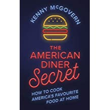 The American Diner Secret: How to Cook America's Favourite Food at Home