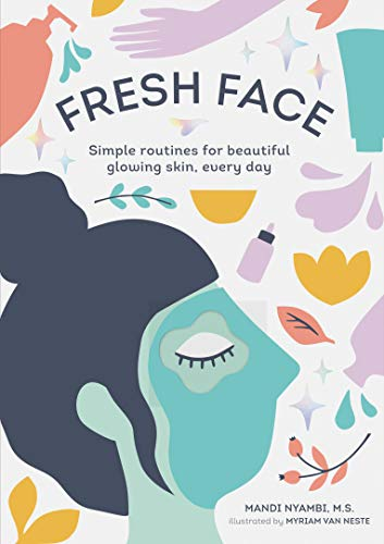 Book Cover: Fresh Face: Simple routines for beautiful glowing skin, every day