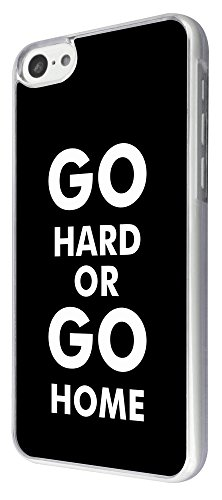 864 - Go Hard Or Go Home Design iphone 5C Coque Fashion Trend Case Coque Protection Cover plastique et métal