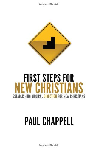First Steps for New Christians: Establishing Biblical Direction for New Christians