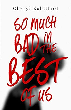 So Much Bad In The Best Of Us