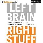 Left Brain, Right Stuff: How Leaders Make Winning Decisions | Phil Rosenzweig